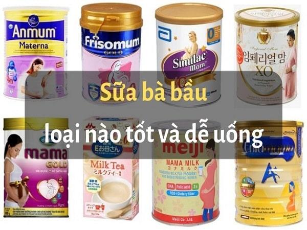 Top 7 loại sữa bầu tốt nhất hiện nay cho mẹ bầu tham khảo?