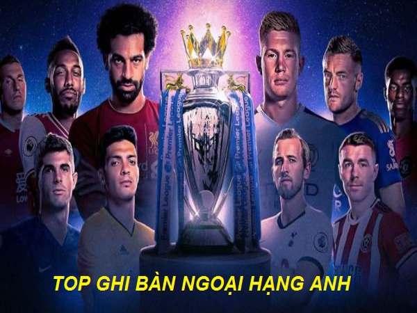 Top ghi bàn ngoại hạng Anh